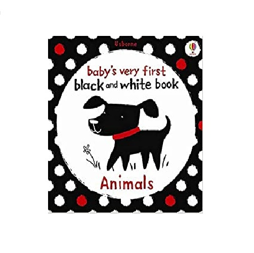 Babys Very First Black And White Books: Animals